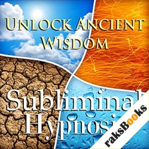 Unlock Ancient Wisdom Subliminal Affirmations Audiobook By Subliminal Hypnosis cover art
