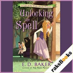 Unlocking the Spell Audiobook By E.D. Baker cover art