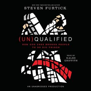 (Un)Qualified Audiobook By Steven Furtick cover art
