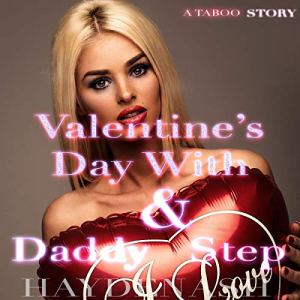 Valentine's Day with Daddy & Step Audiobook By Hayden Ash cover art