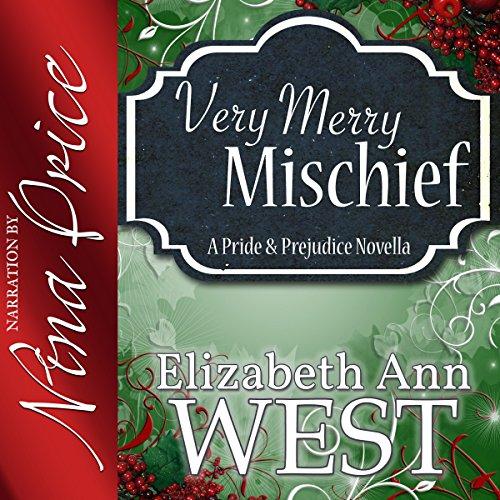 Very Merry Mischief Audiobook By Elizabeth Ann West cover art