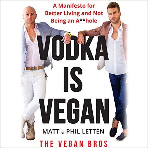 Vodka is Vegan Audiobook By Matt Letten, Phil Letten cover art
