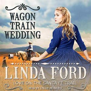 Wagon Train Wedding Audiobook By Linda Ford cover art