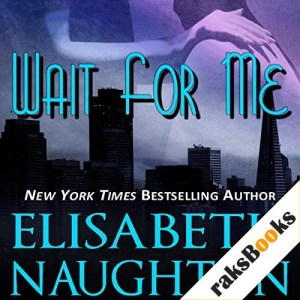 Wait for Me Audiobook By Elisabeth Naughton cover art