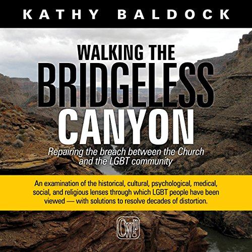 Walking the Bridgeless Canyon Audiobook By Kathy Baldock cover art