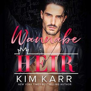 Wannabe Heir Audiobook By Kim Karr cover art