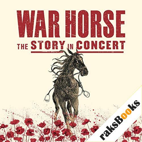 War Horse - The Story In Concert Audiobook By Michael Morpurgo cover art