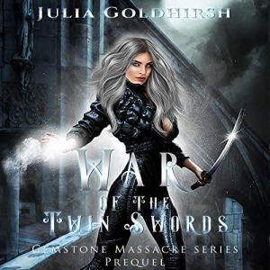 War of the Twin Swords Audiobook By Julia Rose Goldhirsh cover art