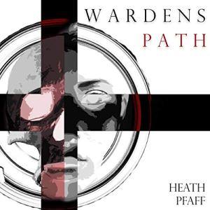 Warden's Path Audiobook By Heath Pfaff cover art