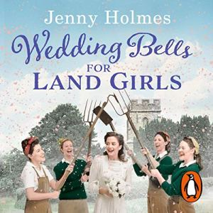 Wedding Bells for Land Girls Audiobook By Jenny Holmes cover art