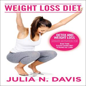 Weight Loss Diet: Detox, and Weight Loss Audiobook By Julia N. Davis cover art