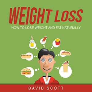 Weight loss: How to Lose Weight and Fat Naturally. Audiobook By David Scott cover art