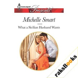 What a Sicilian Husband Wants Audiobook By Michelle Smart cover art