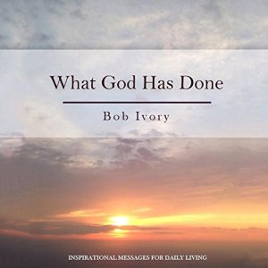 What God Has Done Audiobook By Bob Ivory cover art