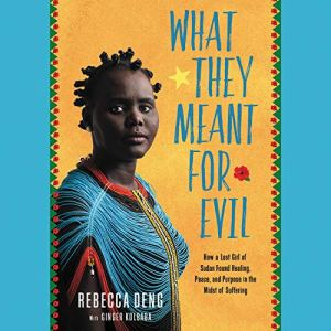 What They Meant for Evil Audiobook By Rebecca Deng, Ginger Kolbaba - contributor cover art