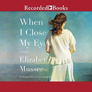 When I Close My Eyes Audiobook By Elizabeth Musser cover art