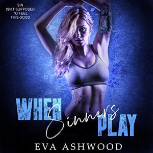 When Sinners Play Audiobook By Eva Ashwood cover art