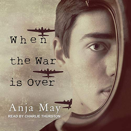 When the War Is Over Audiobook By Anja May, Linda Gaus - translator cover art