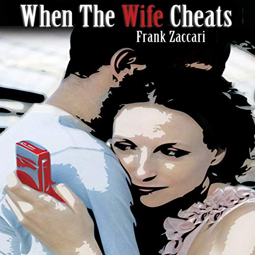 When the Wife Cheats Audiobook By Frank Zaccari cover art