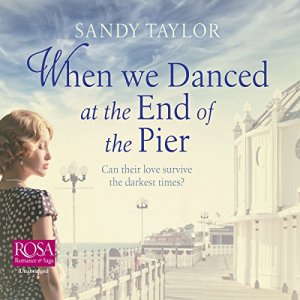 When We Danced at the End of the Pier Audiobook By Sandy Taylor cover art