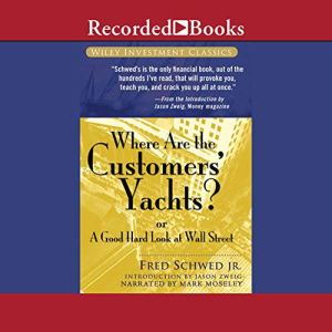 Where Are the Customers' Yachts? Audiobook By Fred Schwed Jr., Peter Arno cover art