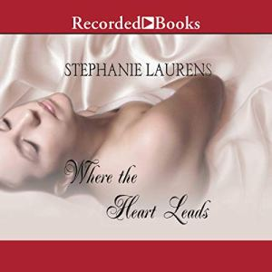 Where the Heart Leads Audiobook By Stephanie Laurens cover art