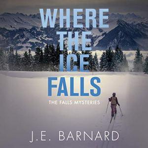 Where the Ice Falls Audiobook By J. E. Barnard cover art