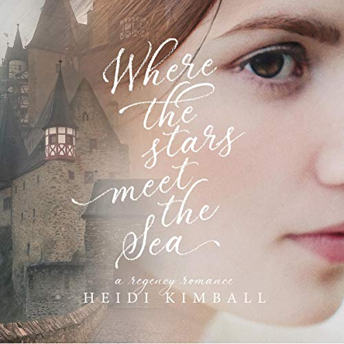 Where the Stars Meet the Sea Audiobook By Heidi Kimball cover art