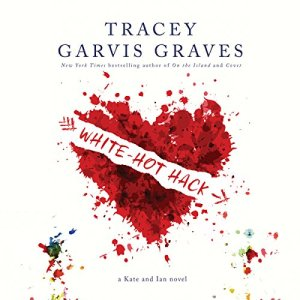 White-Hot Hack Audiobook By Tracey Garvis Graves cover art