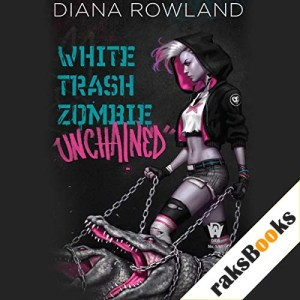 White Trash Zombie Unchained Audiobook By Diana Rowland cover art