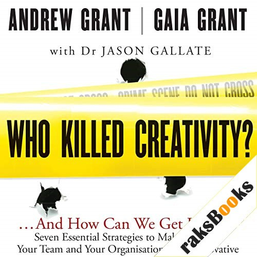Who Killed Creativity? Audiobook By Gaia Grant, Jason Gallate, Andrew Grant cover art