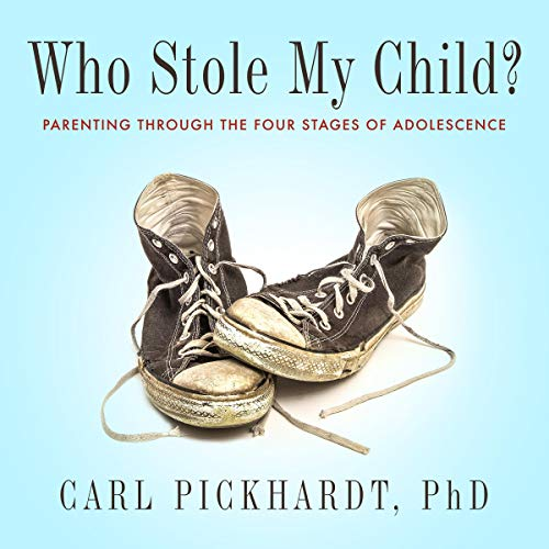 Who Stole My Child? Audiobook By Carl Pickhardt PhD cover art