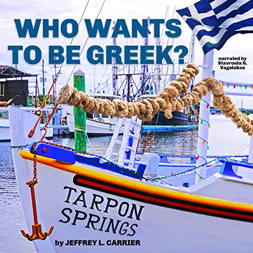 Who Wants to Be Greek? Audiobook By Jeffrey Lloyd Carrier cover art
