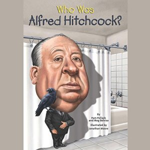 Who Was Alfred Hitchcock? Audiobook By Pamela D. Pollack, Meg Belviso cover art