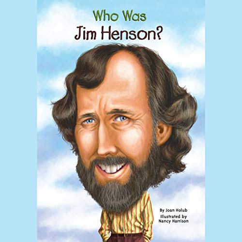 Who Was Jim Henson? Audiobook By Joan Holub cover art