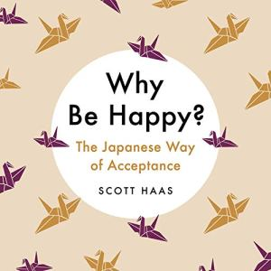 Why Be Happy? Audiobook By Scott Haas cover art