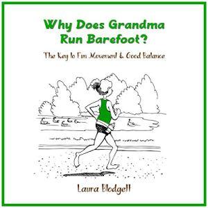 Why Does Grandma Run Barefoot? Audiobook By Laura Blodgett cover art