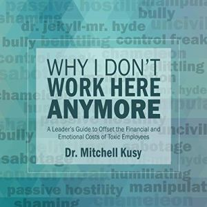 Why I Don't Work Here Anymore Audiobook By Dr. Mitchell Kusy cover art