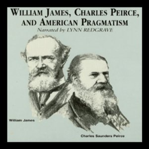 William James, Charles Peirce, and American Pragmatism Audiobook By James Campbell cover art