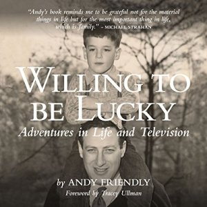 Willing to Be Lucky Audiobook By Andy Friendly cover art