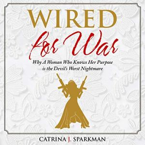 Wired for War Audiobook By Catrina J. Sparkman cover art
