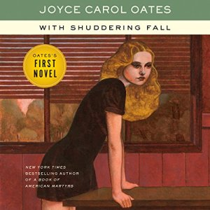 With Shuddering Fall Audiobook By Joyce Carol Oates cover art