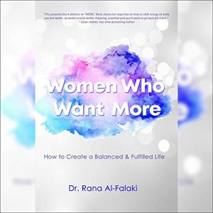 Women Who Want More Audiobook By Dr. Rana Al-Falaki cover art