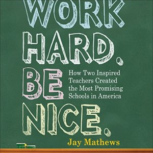 Work Hard. Be Nice. Audiobook By Jay Mathews cover art