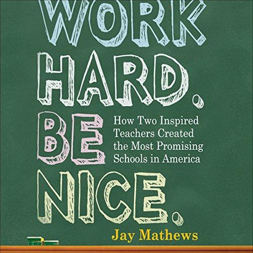 Work Hard. Be Nice. Audiobook By Jay Mathews cover art