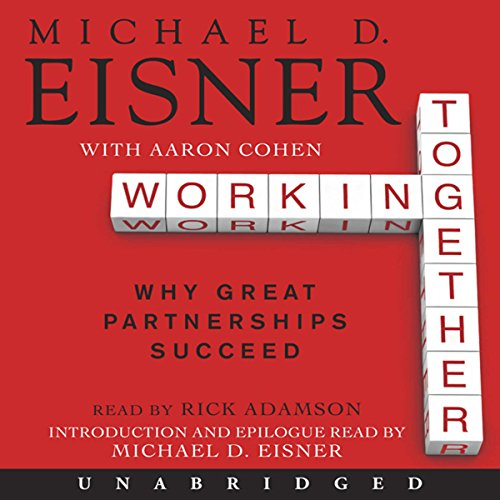 Working Together Audiobook By Michael D. Eisner, Aaron R. Cohen cover art