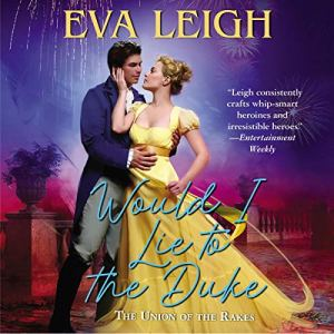 Would I Lie to the Duke Audiobook By Eva Leigh cover art
