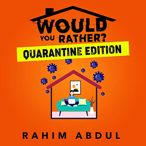 Would You Rather?: Quarantine Edition Audiobook By Rahim Abdul cover art