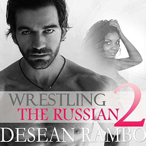Wrestling the Russian 2 Audiobook By Desean Rambo cover art