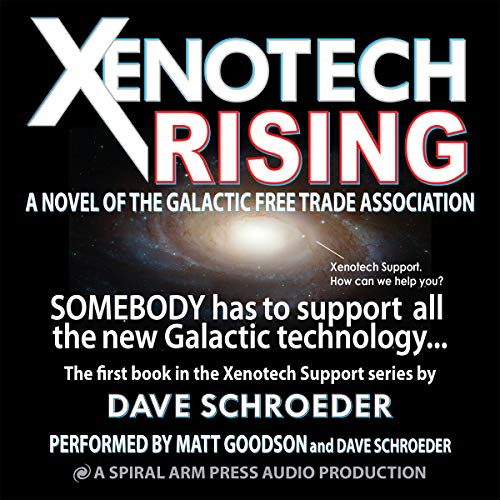 Xenotech Rising: A Novel of the Galactic Free Trade Association Audiobook By Dave Schroeder cover art